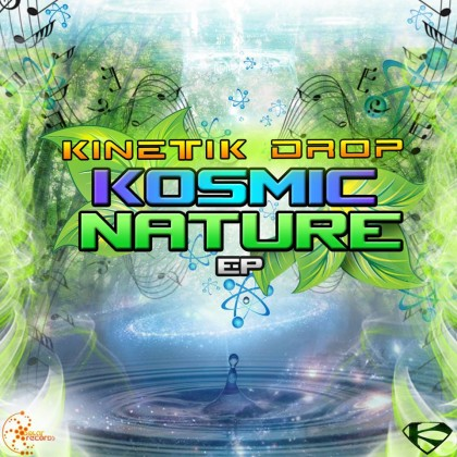 Kinetic Drop - Kosmic Nature EP (Out Now)